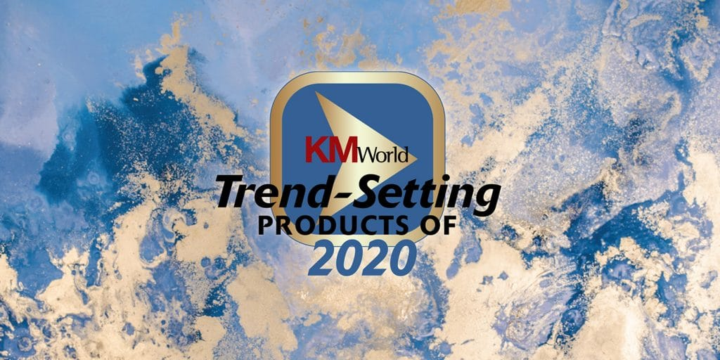 KMWorld Trend-Setting Products of 2020 - Knowledge Management