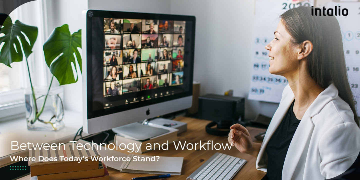 Between technology and workflow: where does today's workforce stand?