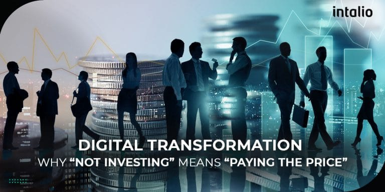 Digital Transformation: Why 'Not Investing' Means 'Paying the Price'