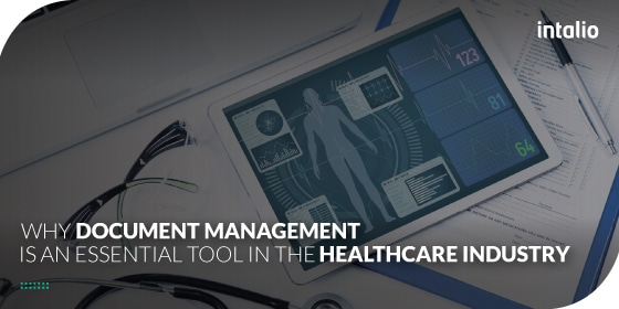 Why Document Management is an Essential Tool in the Healthcare Industry