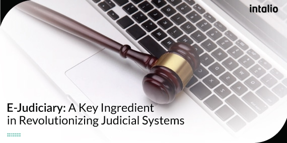 E-Judiciary: A Key Ingredient in Revolutionizing Judicial Systems