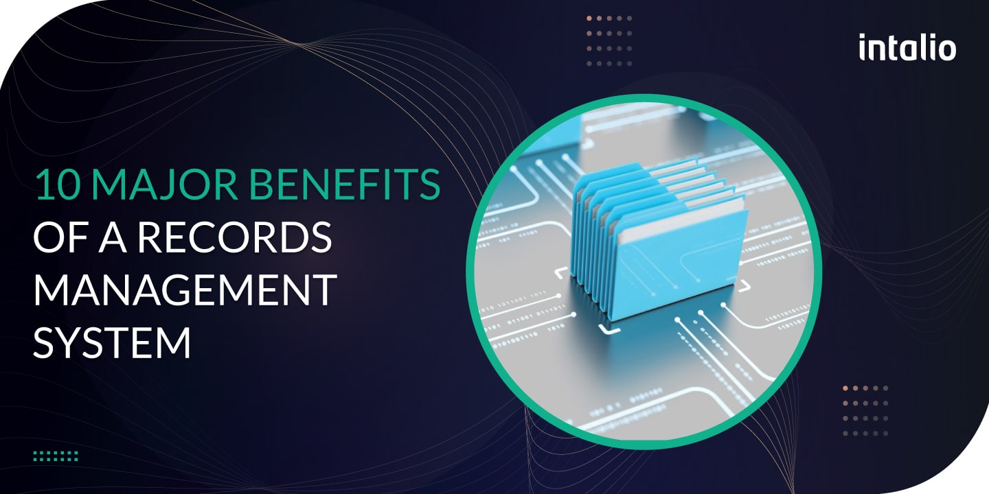 10 Major Benefits of a Records Management System